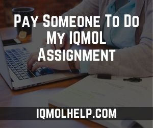 Pay Someone To Do My IQMOL Assignment